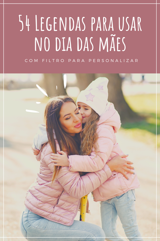 Legendas e Frases para Dia das Mães